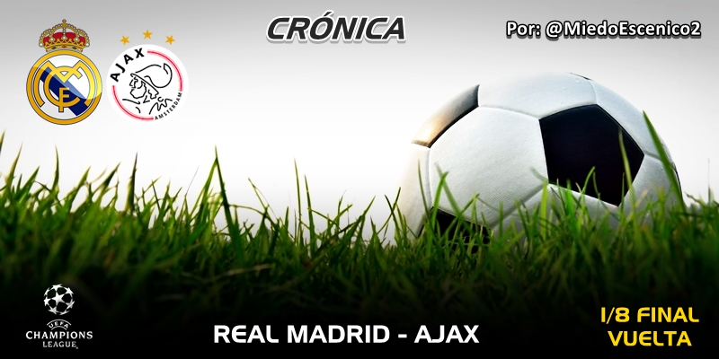 CRÓNICA | The End: Real Madrid 1 – 4 Ajax