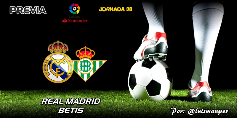 PREVIA | Real Madrid vs Betis: The End