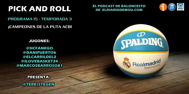PODCAST | 3×15 – ¡Campeones de la puta ACB!