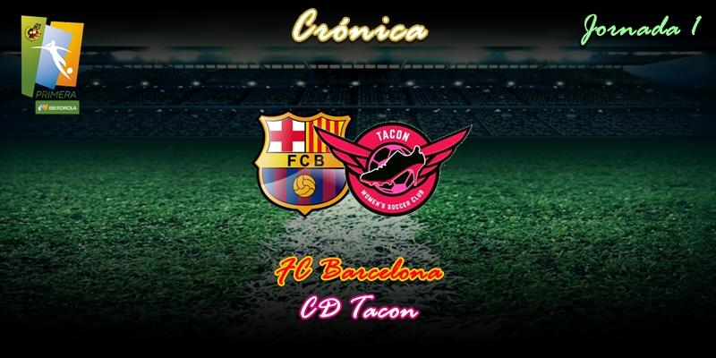 CRÓNICA | Duro debut: FC Barcelona 9 – 1 CD Tacon