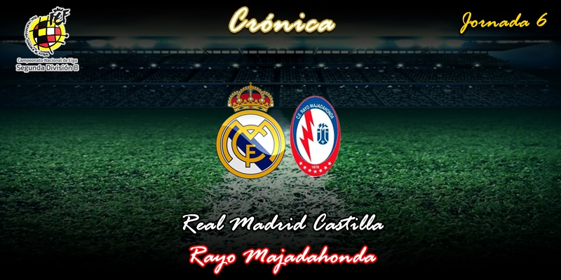 CRÓNICA | Tormenta perfecta contra el Rayo: Real Madrid Castilla 3 – 1 Rayo Majadahonda