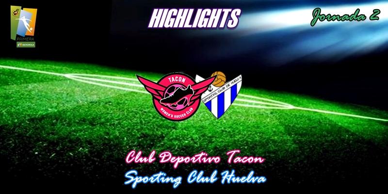 VÍDEO | Highlights | CD Tacon vs Sporting Club Huelva | Primera Iberdrola | Jornada 2