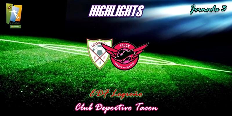 VÍDEO | Highlights | EDF Logroño vs CD Tacon | Primera Iberdrola | Jornada 3