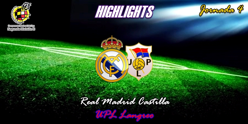 VÍDEO | Highlights | Real Madrid Castilla vs Langreo | 2ª División B – Grupo I | Jornada 4