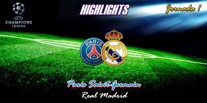 VÍDEO   Highlights   Paris Saint-Germain vs Real Madrid   Uefa Champions League   Jornada 1