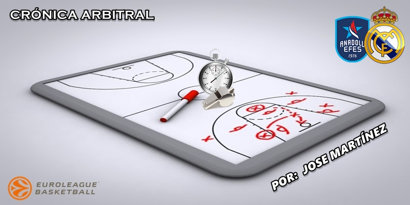 CRÓNICA ARBITRAL | Anadolu Efes vs Real Madrid | Euroleague | Jornada 4