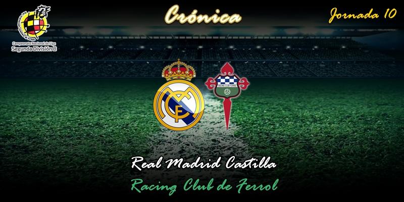 CRÓNICA   Un regalo del Ferrol, dos del Castilla y tres puntos que vuelan: Real Madrid Castilla 1 – 2 Racing Club Ferrol