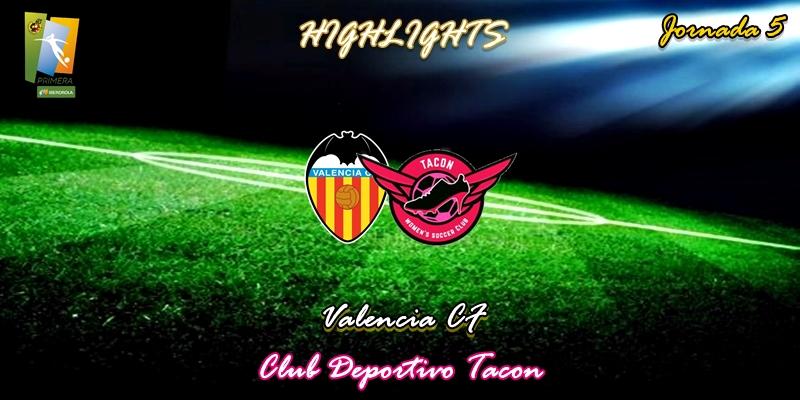 VÍDEO   Highlights   Valencia CF vs CD Tacon   Primera Iberdrola   Jornada 5