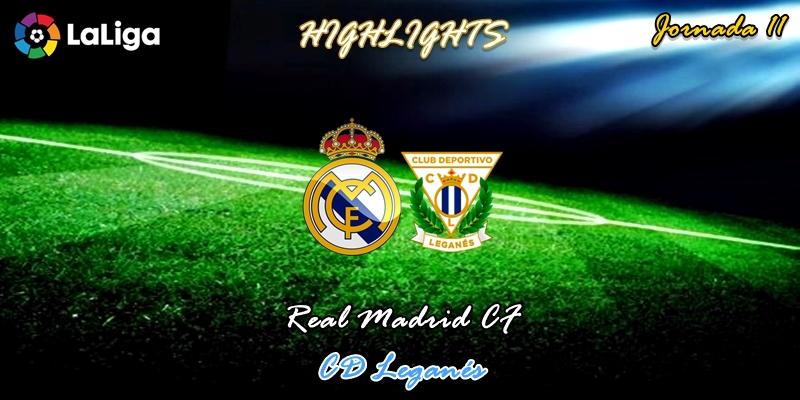 VÍDEO | Highlights | Real Madrid vs Leganés | LaLiga | Jornada 11