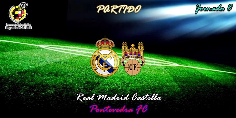 VÍDEO   Partido   Real Madrid Castilla vs Pontevedra   2ª División B – Grupo I   Jornada 8