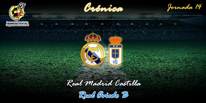 CRÓNICA   Reconquista de puestos con la mirada en el derbi: Real Madrid Castilla 2 – 0 Real Oviedo B