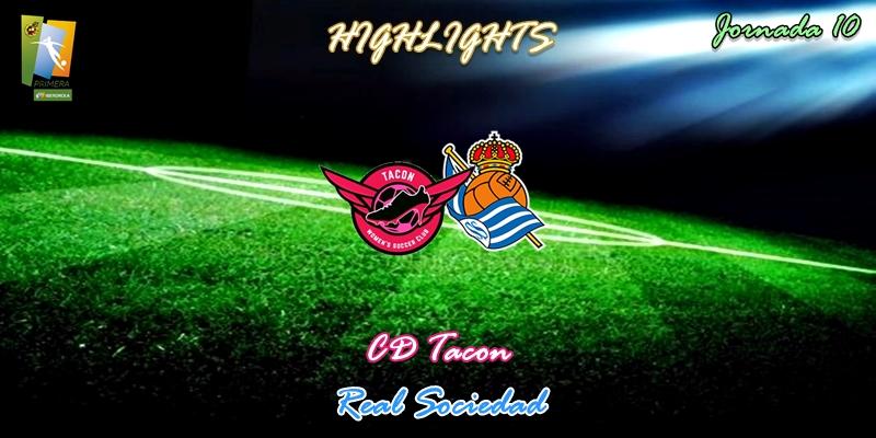 VÍDEO | Highlights | CD Tacon vs Real Sociedad | Primera Iberdrola | Jornada 10