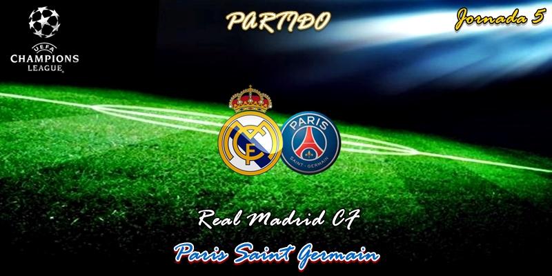 VÍDEO   Partido   Real Madrid vs Paris Saint Germain   UCL   Jornada 5