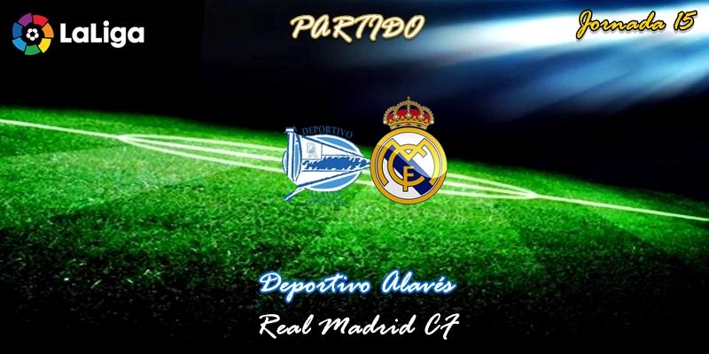 VÍDEO   Partido   Deportivo Alavés vs Real Madrid   LaLiga   Jornada 15