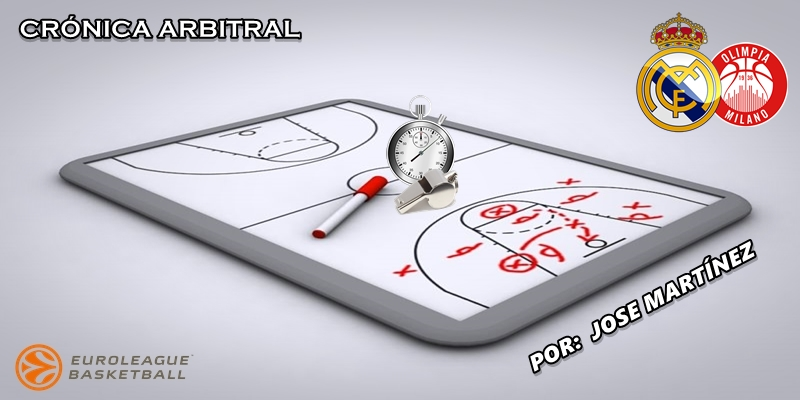 CRÓNICA ARBITRAL | Real Madrid vs Olimpia Milán | Euroleague | Jornada 14