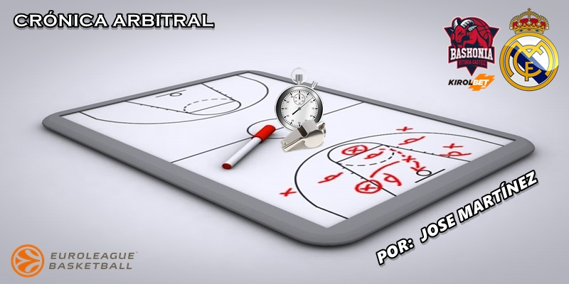 CRÓNICA ARBITRAL | Kirolbet Baskonia vs Real Madrid | Euroleague | Jornada 15