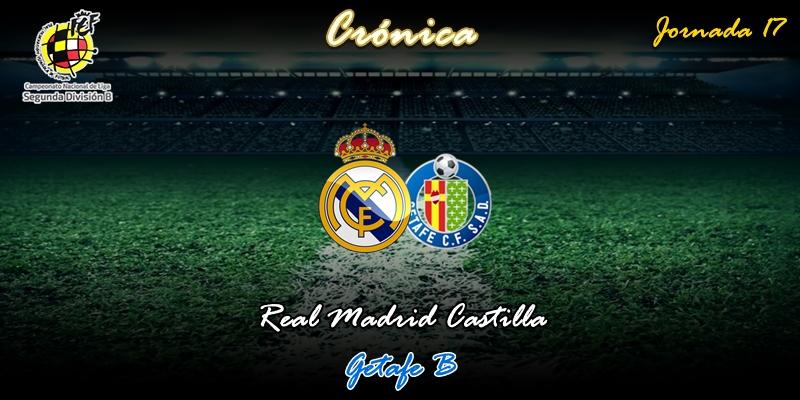 CRÓNICA | El descenso, un poco más al sur: Real Madrid Castilla 3 – 0 Getafe B