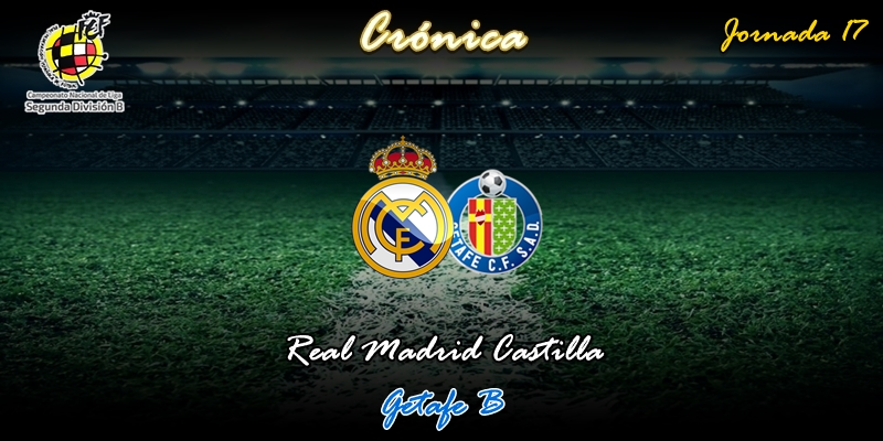 CRÓNICA   El descenso, un poco más al sur: Real Madrid Castilla 3 – 0 Getafe B
