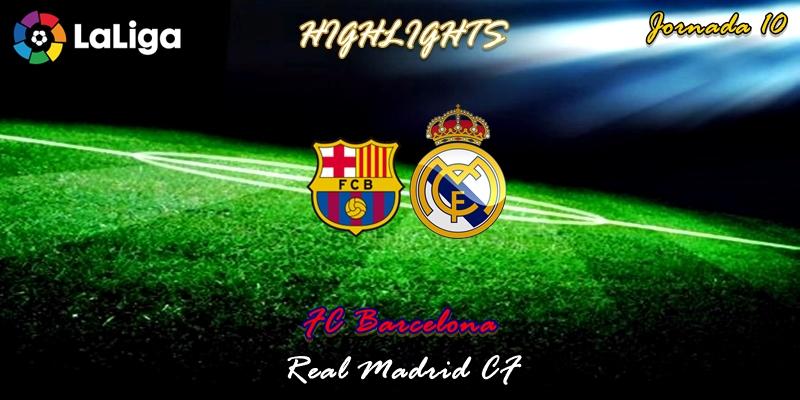 VÍDEO   Highlights   FC Barcelona vs Real Madrid   LaLiga   Jornada 10