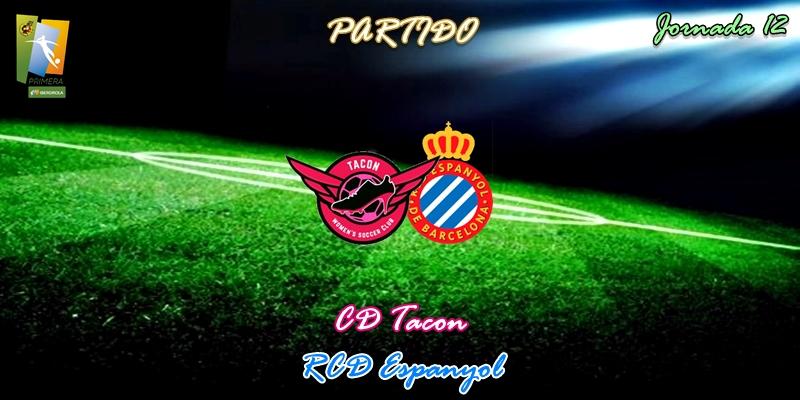 VÍDEO   Partido   CD Tacon vs RCD Espanyol   Primera Iberdrola   Jornada 12