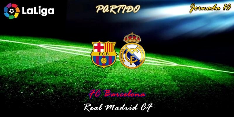 VÍDEO | Partido | FC Barcelona vs Real Madrid | LaLiga | Jornada 10