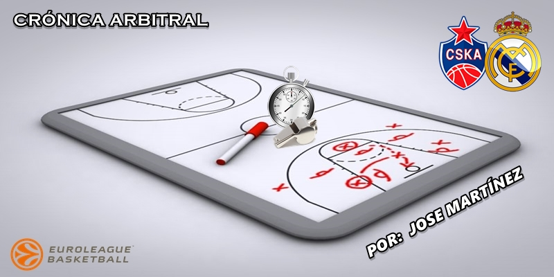CRÓNICA ARBITRAL | CSKA Moscú vs Real Madrid | Euroleague | Jornada 19
