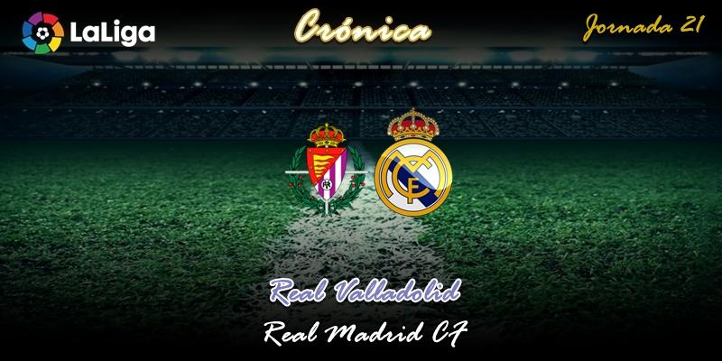 CRÓNICA | Gestos: Valladolid 0 – 1 Real Madrid