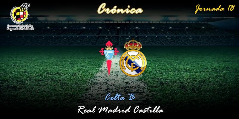 CRÓNICA   El Castilla derriba el muro a domicilio: Celta B 0 – 1 Real Madrid Castilla