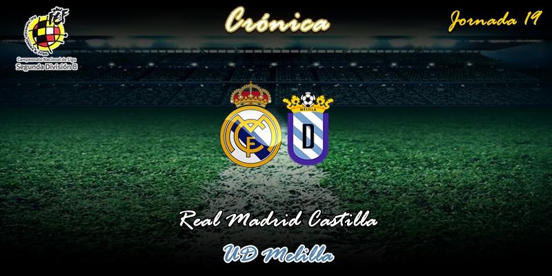 CRÓNICA   Año nuevo, más de lo mismo: Real Madrid Castilla 1 – 2 Melilla