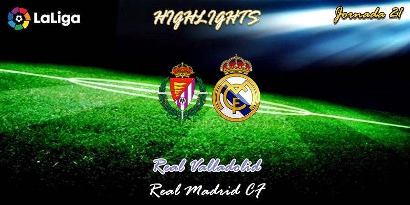 VÍDEO | Highlights | Valladolid vs Real Madrid | LaLiga | Jornada 21
