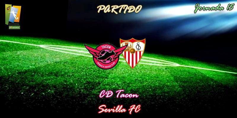 VÍDEO   Partido   CD Tacon vs Sevilla   Primera Iberdrola   Jornada 15