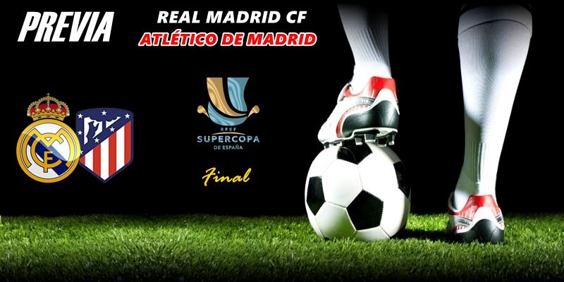 PREVIA   Real Madrid vs Atlético de Madrid: Se busca Campeón entre los no campeones