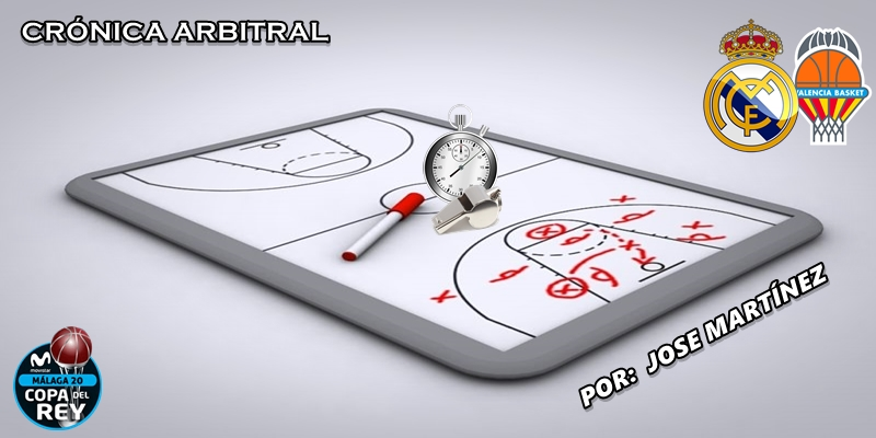 CRÓNICA ARBITRAL | Real Madrid vs Valencia Basket Club | Copa del Rey | Semifinal