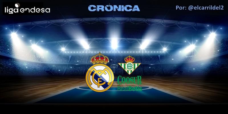 CRÓNICA   Mirando a la Copa: Real Madrid 93 – 69 Coosur Real Betis