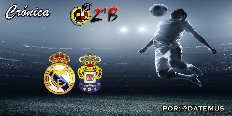 CRÓNICA   Exhibición y marc-ador inapelable: Real Madrid Castilla 3 – 1 Las Palmas Atlético