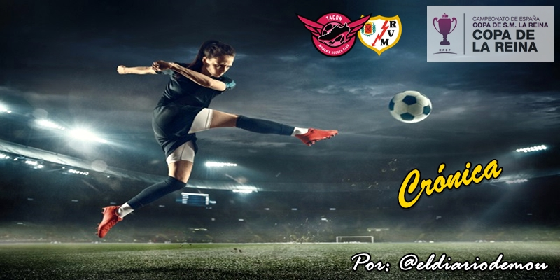 CRÓNICA   A cuartos de Copa: CD Tacon 1 – 0 Rayo Vallecano
