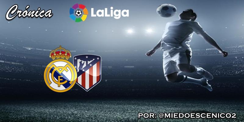 CRÓNICA   Botas de siete leguas: Real Madrid 1 – 0 Atlético de Madrid