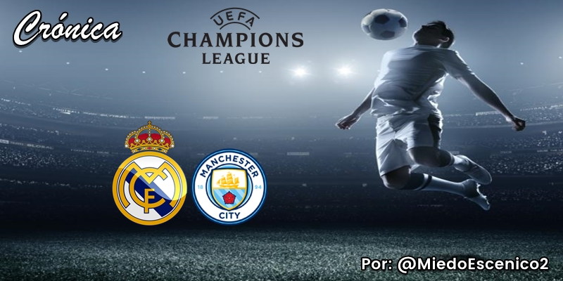 CRÓNICA   Bipolar: Real Madrid 1 – 2 Manchester City