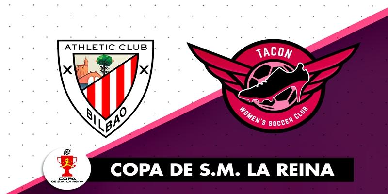 NOTICIAS   El CD Tacon se enfrentara al Athletic Club en los cuartos de final de la Copa de la Reina