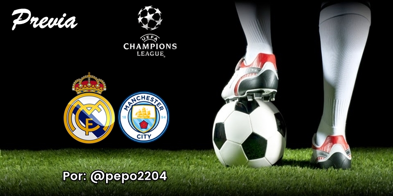 PREVIA   Real Madrid vs Manchester City: Éxito o salida
