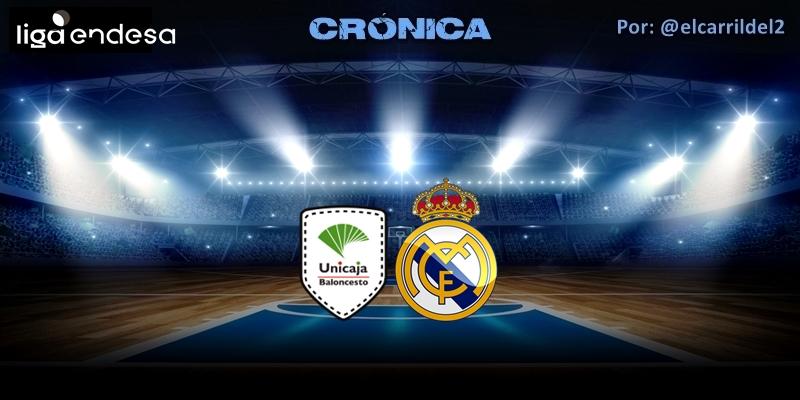 CRÓNICA   Jugar y ganar: Unicaja 88 – 92 Real Madrid