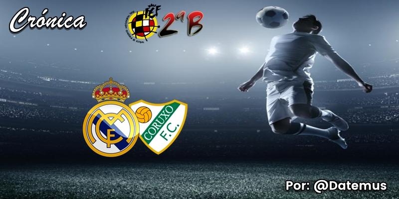 CRÓNICA | El Di Stéfano, la clave: Real Madrid Castilla 4 – 0 Coruxo
