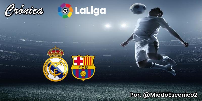 CRÓNICA | Redención: Real Madrid 2 – 0 FC Barcelona