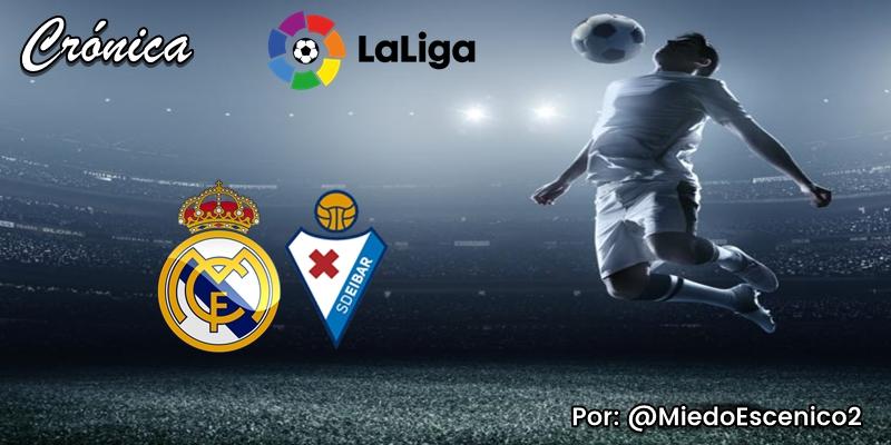 CRÓNICA | Aunque no leáis esto: Real Madrid 3 – 1 SD Eibar