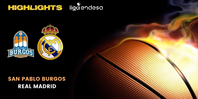 VÍDEO | Highlights | San Pablo Burgos vs Real Madrid | Liga Endesa | Fase Final | Jornada 2