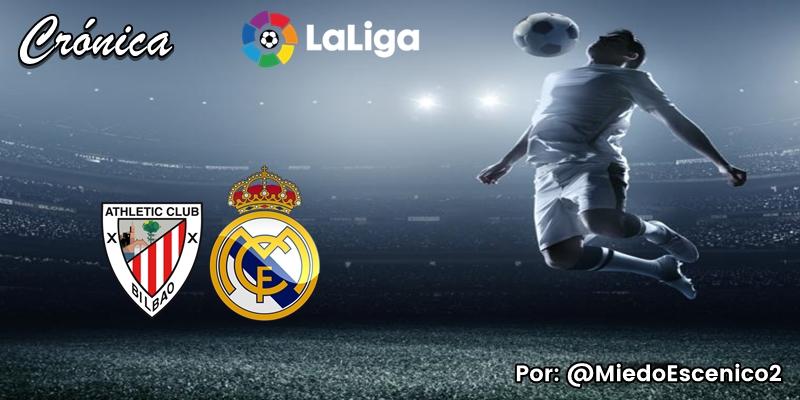 CRÓNICA   Oficio y beneficio: Athletic Club Bilbao 0 – 1 Real Madrid