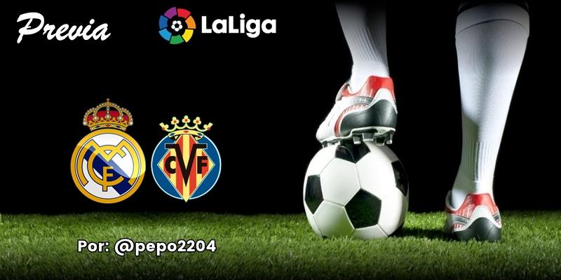 PREVIA   Real Madrid vs Villarreal: ¿La penúltima y luego una Copa?