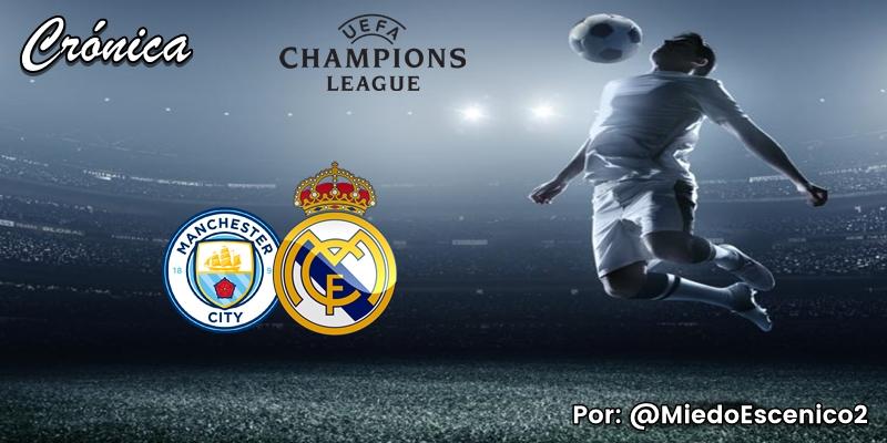 CRÓNICA   A tomar por saco: Manchester City 2 – 1 Real Madrid