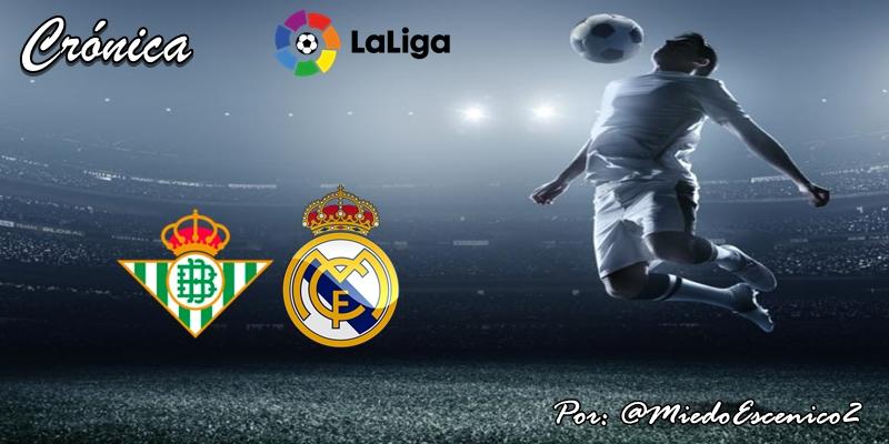 CRÓNICA   Semana de VAR: Betis 2 – 3 Real Madrid