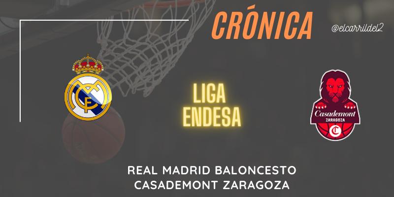 CRÓNICA | Causeur y ganar: Real Madrid 102 – 83 Casademont Zaragoza